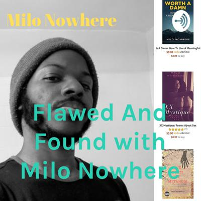 Flawed And Found with Milo Nowhere
