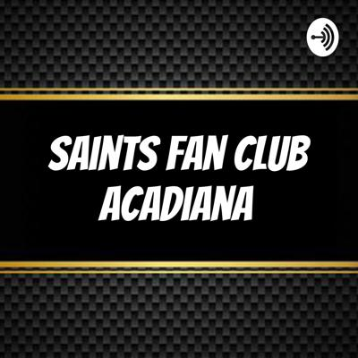 Saints Fan Club Acadiana