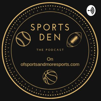 Regular guys giving their sports takes Support this podcast: https://anchor.fm/sports-den/support