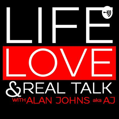 Life, LOVE and Real Talk
