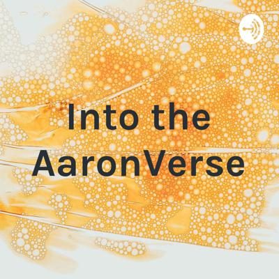 Into the AaronVerse