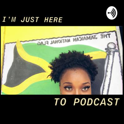 This is the I'm Just Here to Podcast Podcast lol. Just a girl trying to overcome myself and the rules of society. While being young, a single mom, a traveler and downplaying my depression. Come have fun with my and my Spicy Jamaican attitude 💋(P.S. There will be twerking)