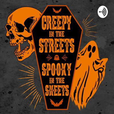 Creepy in the Streets, Spooky in the Sheets