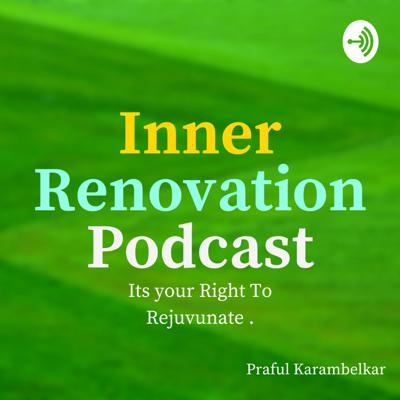 Inner Renovation Podcast