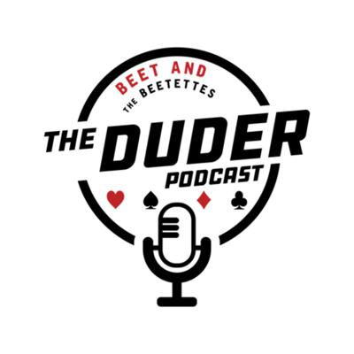 The Duder Podcast