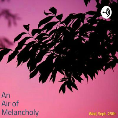 An Air of Melancholy