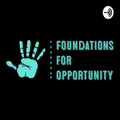 Foundations For Opportunity