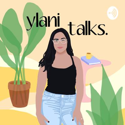 Ylani talks. | Redefining Self-Care & Love for Your Mental Health