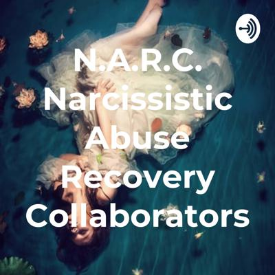 N.A.R.C. Narcissistic Abuse Recovery Collaborators