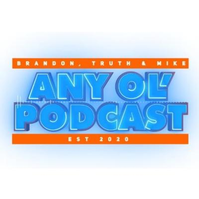 Any Ol' Podcast