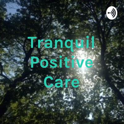 Tranquil Positive Care