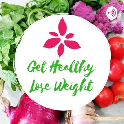 Get Healthy, Lose Weight