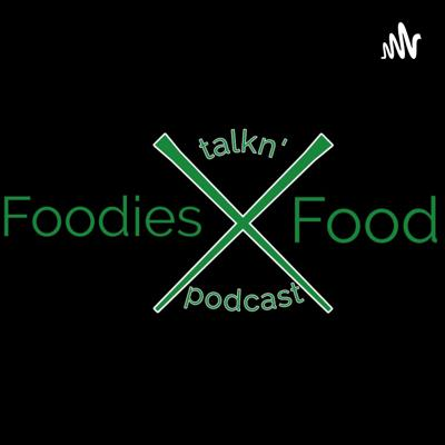 Foodies talkn' Food Podcast presented by Reissycled Entertainment