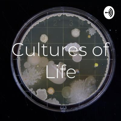 Cultures of Life