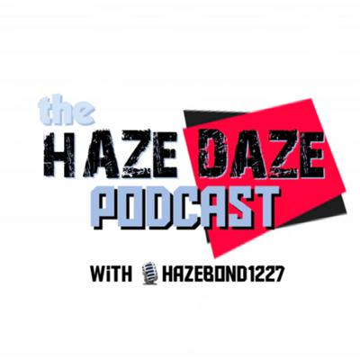 Haze Daze Podcast