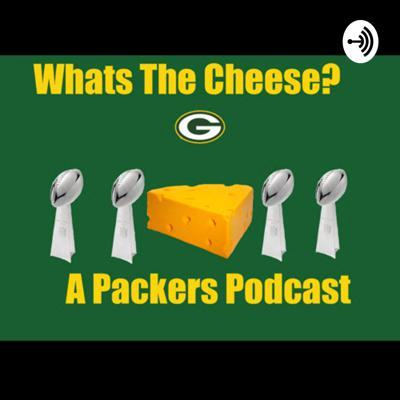 What's the Cheese? A Packers Podcast