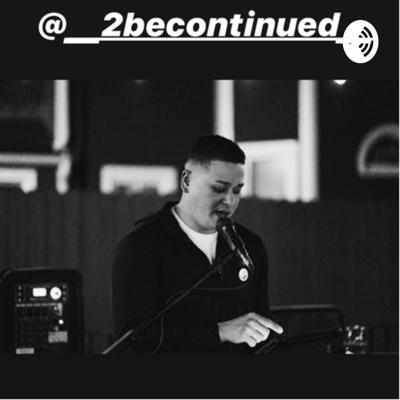 2BeContinued