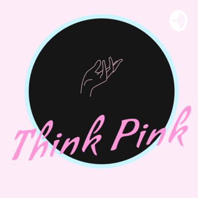 Touching base on current events, love and life, from a woman's perspective. Think pink podcast is for women by a woman, expressing its okay to not know what's next and you'll never be perfect but who gives a sh*t these days. Live freely, love unapologetically and continue to spread that divine energy baby!