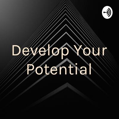 Develop Your Potential