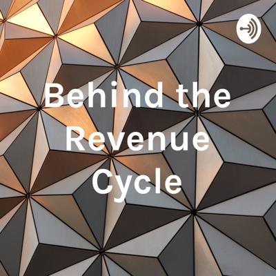 Behind the Revenue Cycle
