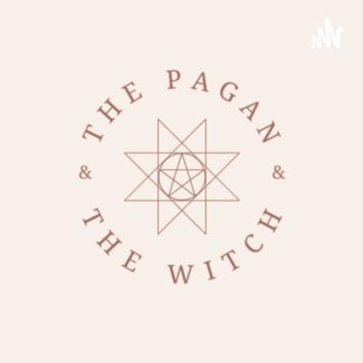The Pagan & The Witch