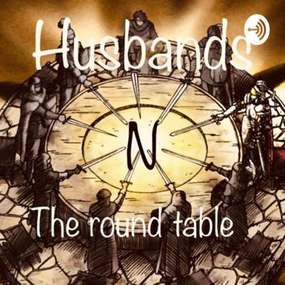 Husbands and the round table