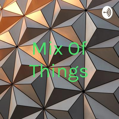 Mix Of Things