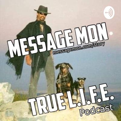 Message Mon tells TRUE stories, researches life.