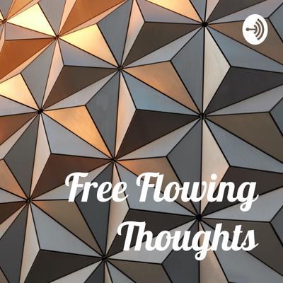 Free Flowing Thoughts