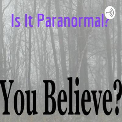 Is It Paranormal?