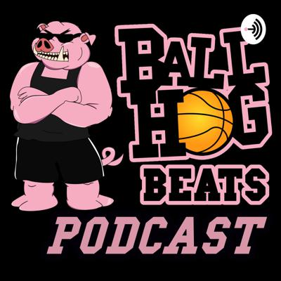 Ball Hog Beats Podcast