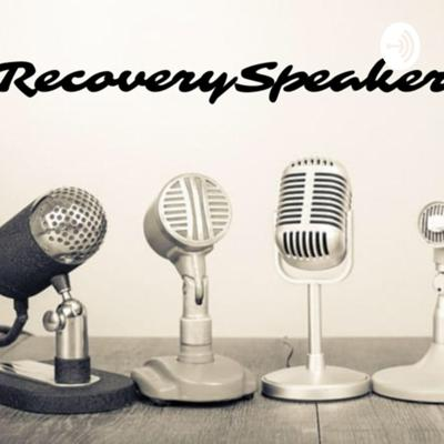 Recovery Speakers Podcast
