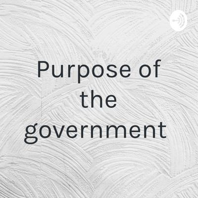 Purpose of the government
