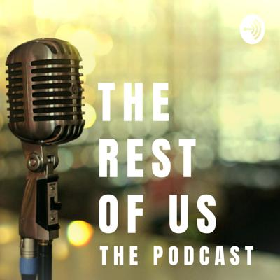 The Rest of Us - The Podcast