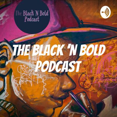 The Black 'N Bold Podcast