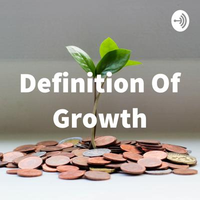 Definition Of Growth
