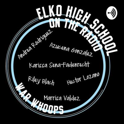 Elko High School on the radio.  Support this podcast: https://anchor.fm/nicole-moreno6/support