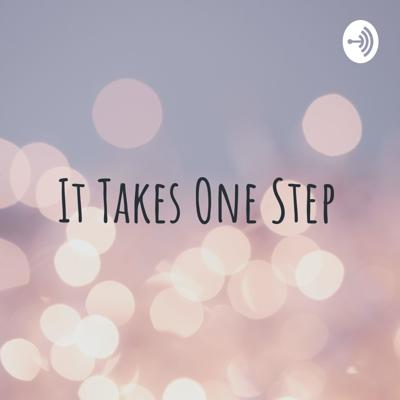 It Takes One Step