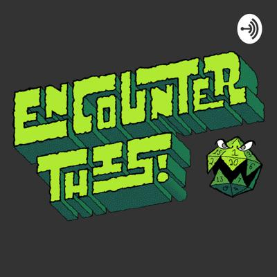 Encounter This!