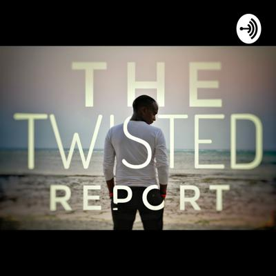The Twisted Report