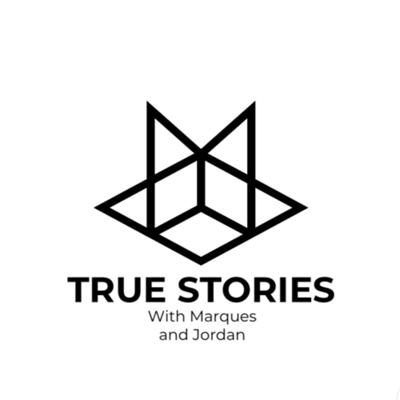 True Stories with Marques and Jordan