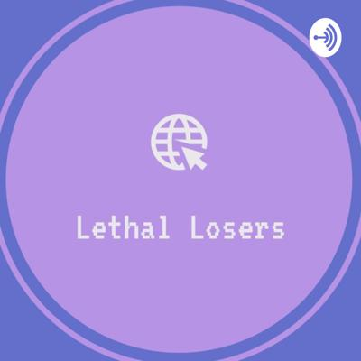 Lethal Losers
