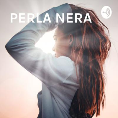 PERLA NERA - The Art Of Being A Woman