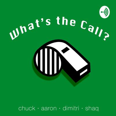 What's the Call?