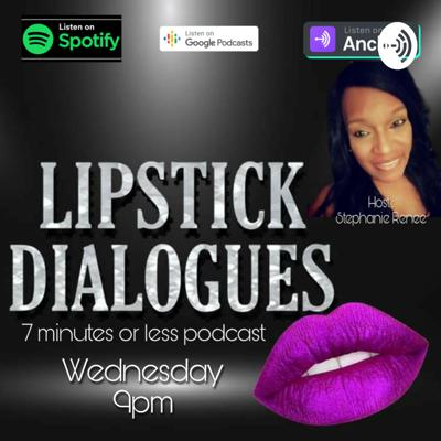 Lipstick Dialogues 7 Minutes or Less