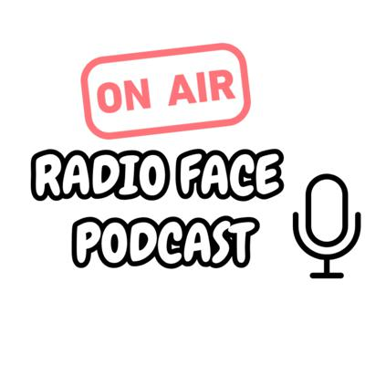 Radio Face Podcast