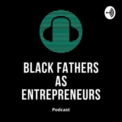 Changing the narrative on black fathers as entrepreneurs. Each week, you will hear from a father sharing his experience of being a father and entrepreneur.