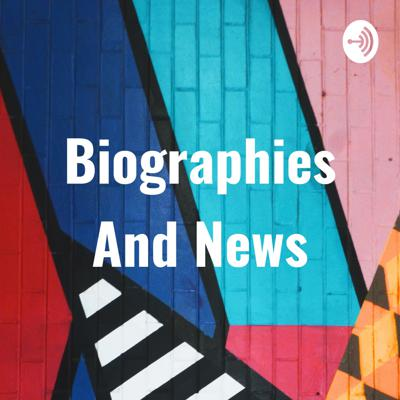 Peoples biographies and breaking news!!
