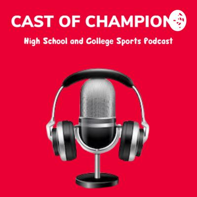 College and High School Sports. Support this podcast: https://anchor.fm/cast_of_champions/support