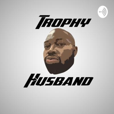 Chronicles of a Trophy Husband